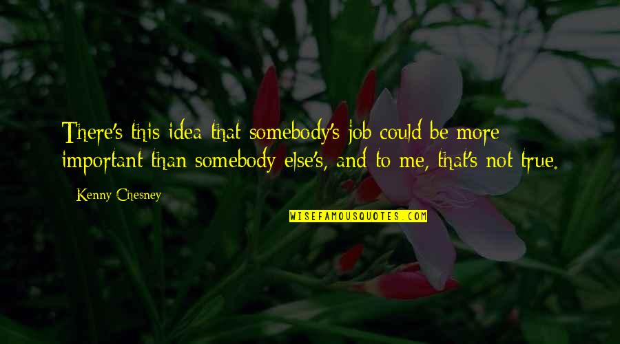 Christmas Story 1983 Quotes By Kenny Chesney: There's this idea that somebody's job could be