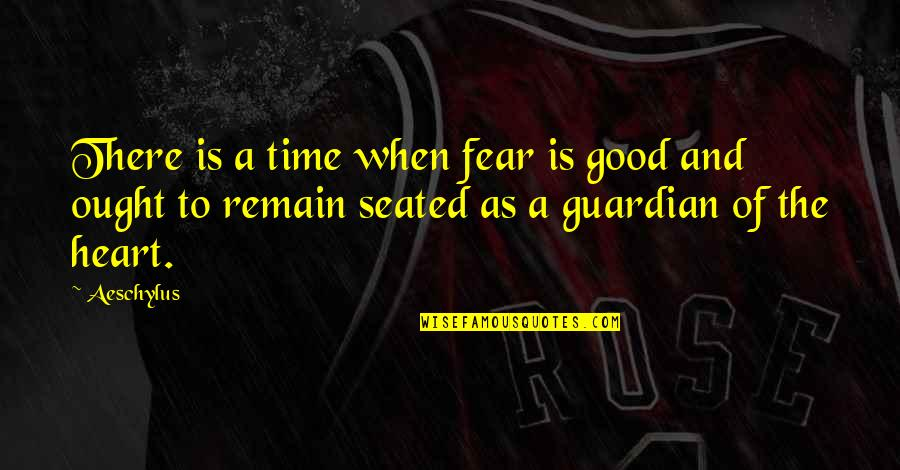 Christmas Time Stress Quotes By Aeschylus: There is a time when fear is good