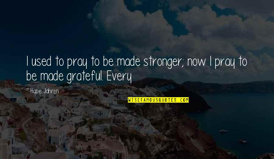 Christmas Wishes Quotes By Hope Jahren: I used to pray to be made stronger;