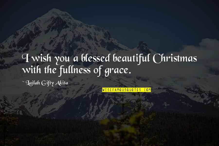 Christmas Wishes Quotes By Lailah Gifty Akita: I wish you a blessed beautiful Christmas with