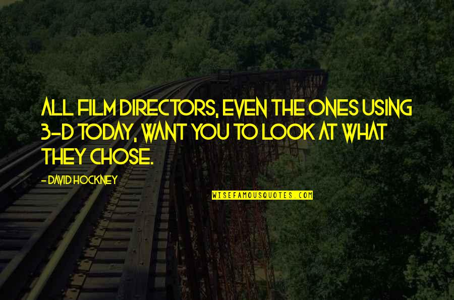 Christofer Drew Lyric Quotes By David Hockney: All film directors, even the ones using 3-D
