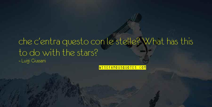Christoph Blumhardt Quotes By Luigi Giussani: che c'entra questo con le stelle? What has