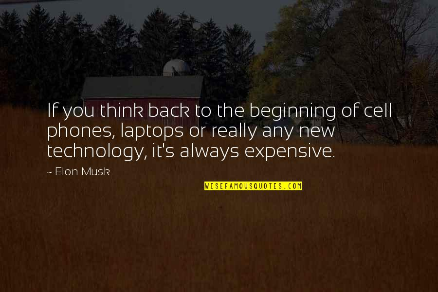 Christopher Bruce Ghost Dances Quotes By Elon Musk: If you think back to the beginning of