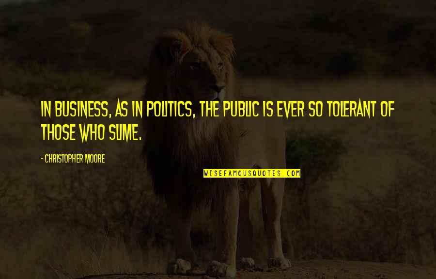 Christopher Moore Quotes By Christopher Moore: In business, as in politics, the public is