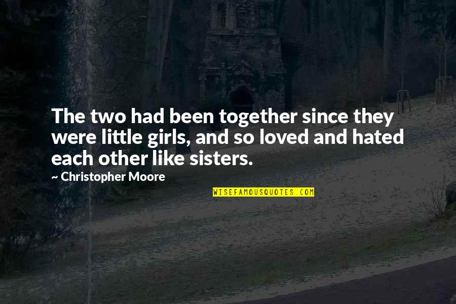Christopher Moore Quotes By Christopher Moore: The two had been together since they were
