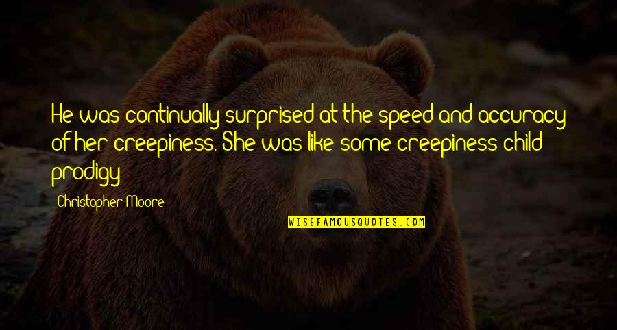 Christopher Moore Quotes By Christopher Moore: He was continually surprised at the speed and