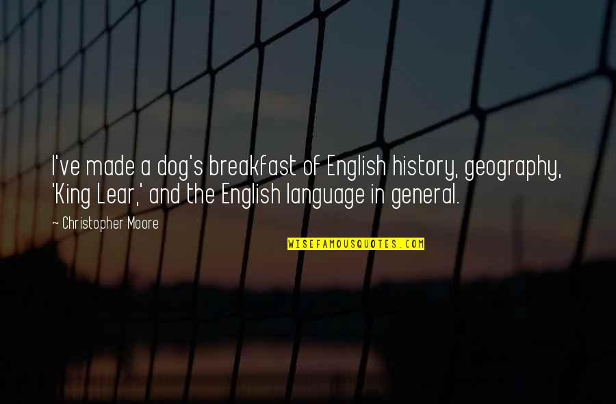 Christopher Moore Quotes By Christopher Moore: I've made a dog's breakfast of English history,