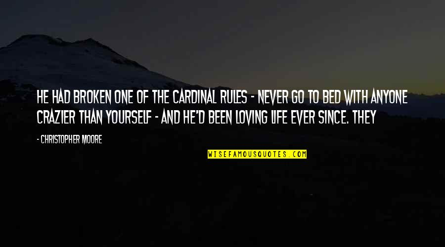 Christopher Moore Quotes By Christopher Moore: He had broken one of the cardinal rules