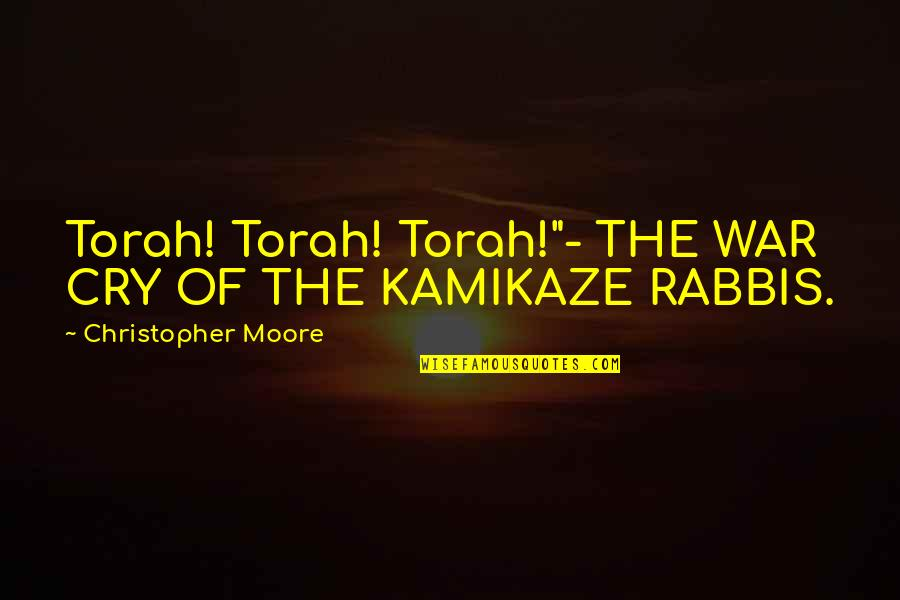 "Christopher Moore Quotes By Christopher Moore: Torah! Torah! Torah!""- THE WAR CRY OF THE"