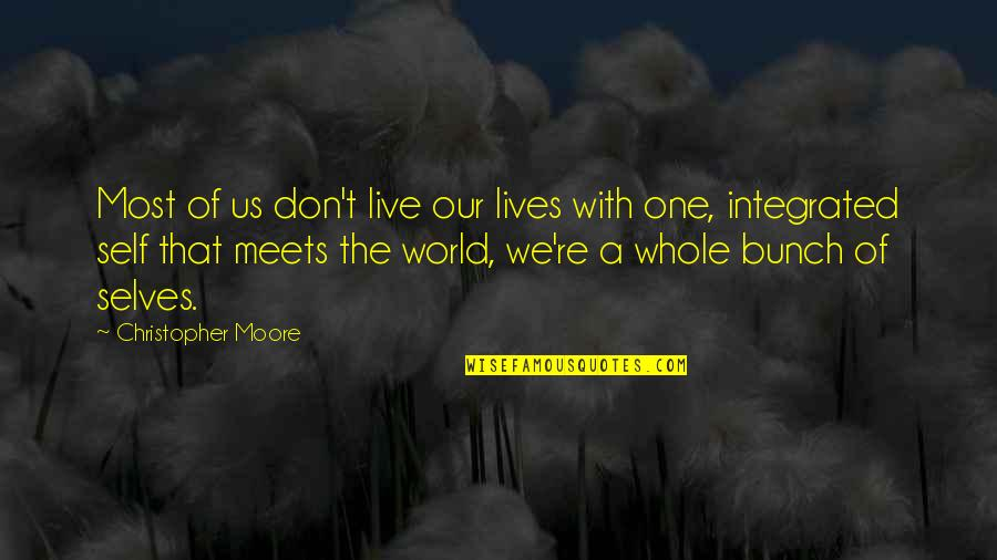 Christopher Moore Quotes By Christopher Moore: Most of us don't live our lives with