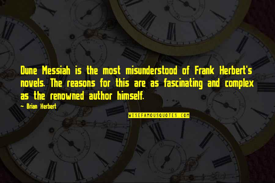 Chronicles Quotes By Brian Herbert: Dune Messiah is the most misunderstood of Frank