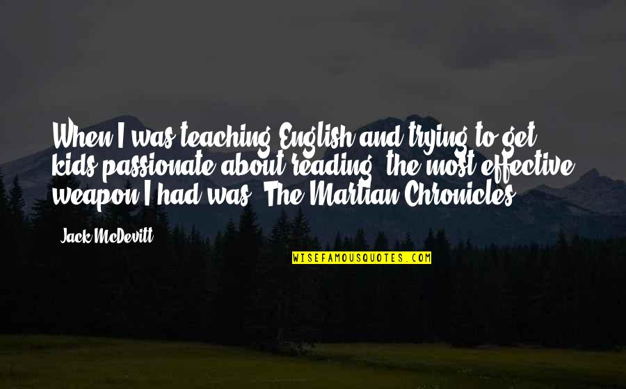 Chronicles Quotes By Jack McDevitt: When I was teaching English and trying to