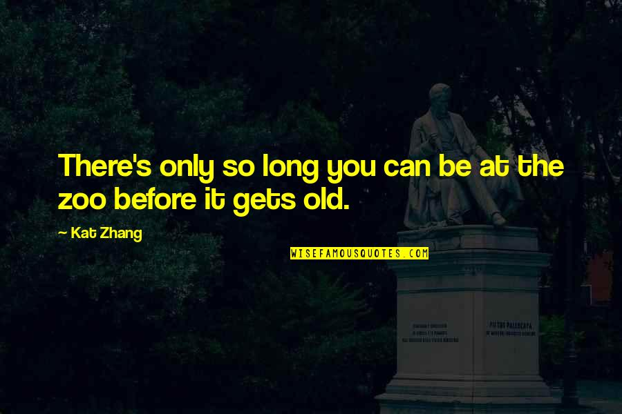 Chronicles Quotes By Kat Zhang: There's only so long you can be at