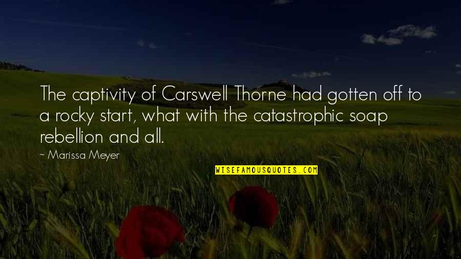 Chronicles Quotes By Marissa Meyer: The captivity of Carswell Thorne had gotten off