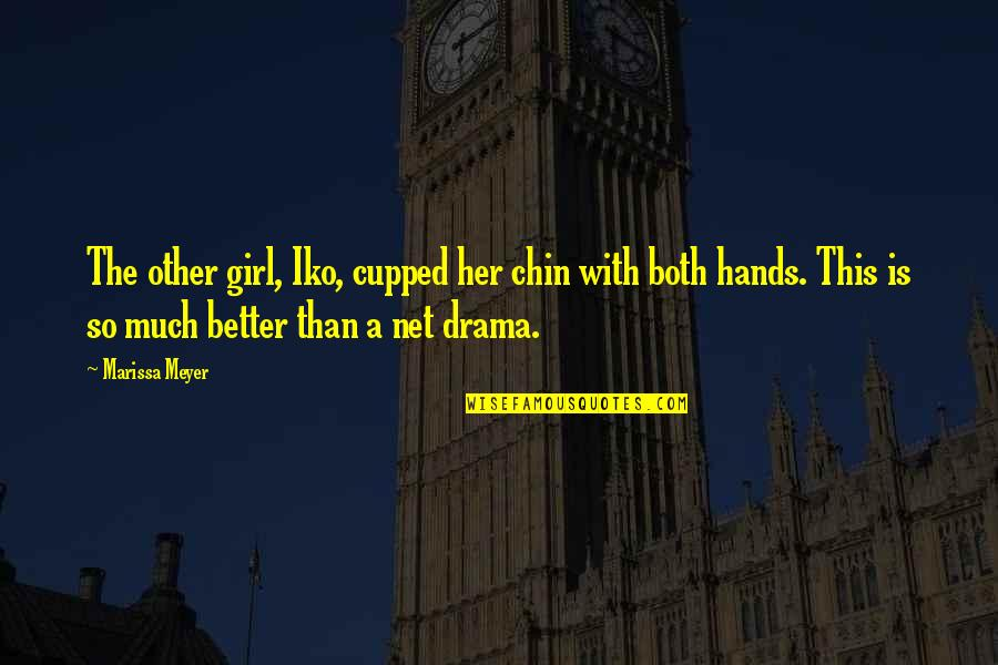 Chronicles Quotes By Marissa Meyer: The other girl, Iko, cupped her chin with