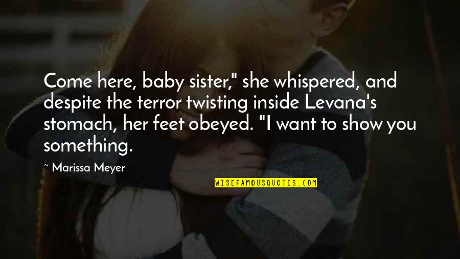 "Chronicles Quotes By Marissa Meyer: Come here, baby sister,"" she whispered, and despite"