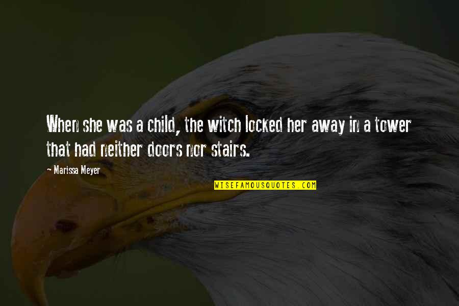 Chronicles Quotes By Marissa Meyer: When she was a child, the witch locked