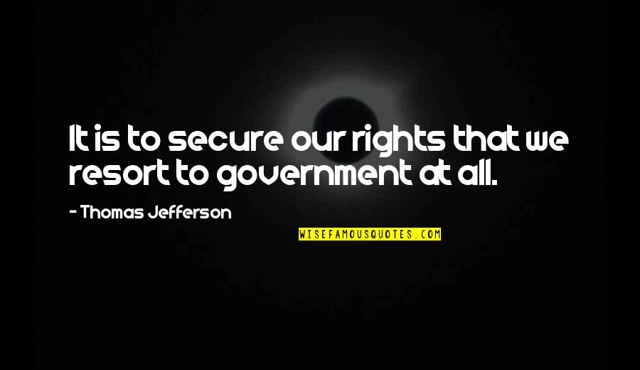 Chuang Tzu Philosophy Quotes By Thomas Jefferson: It is to secure our rights that we