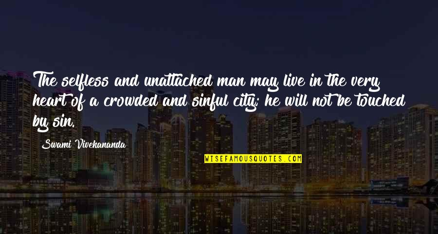 Chuck Danes Quotes By Swami Vivekananda: The selfless and unattached man may live in