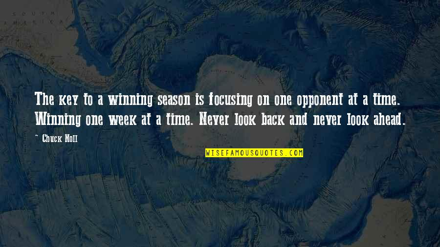 Chuck Noll Quotes By Chuck Noll: The key to a winning season is focusing