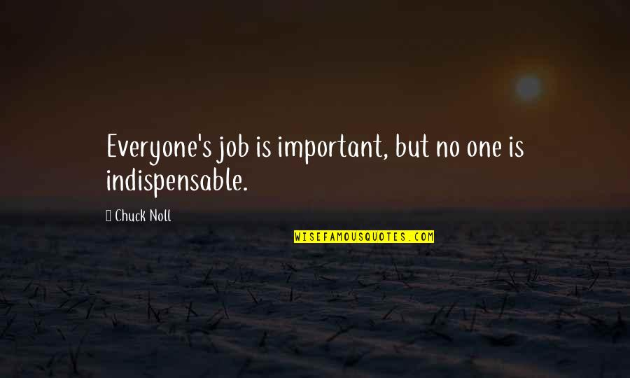 Chuck Noll Quotes By Chuck Noll: Everyone's job is important, but no one is