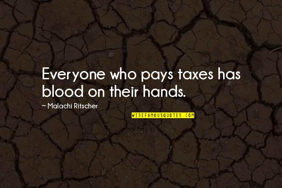 Chuck Zamora Quotes By Malachi Ritscher: Everyone who pays taxes has blood on their