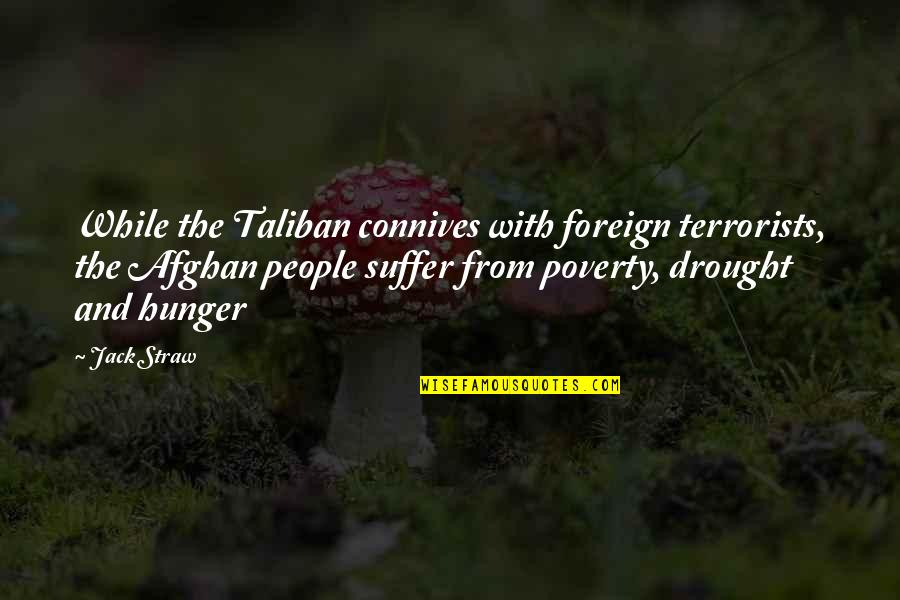 Chunjikiun Quotes By Jack Straw: While the Taliban connives with foreign terrorists, the