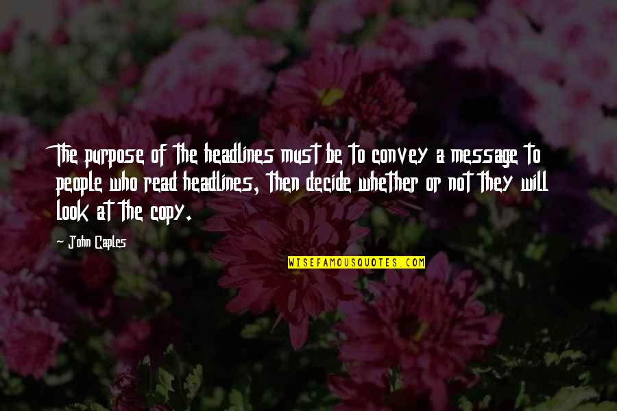 Church Fellowship Quotes By John Caples: The purpose of the headlines must be to