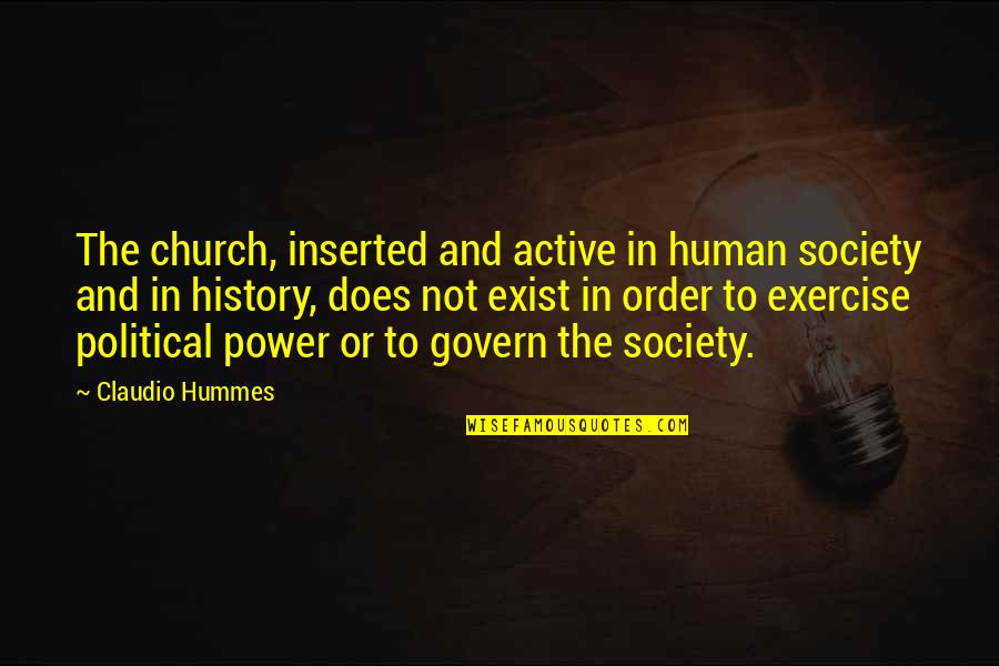 Church History Quotes By Claudio Hummes: The church, inserted and active in human society