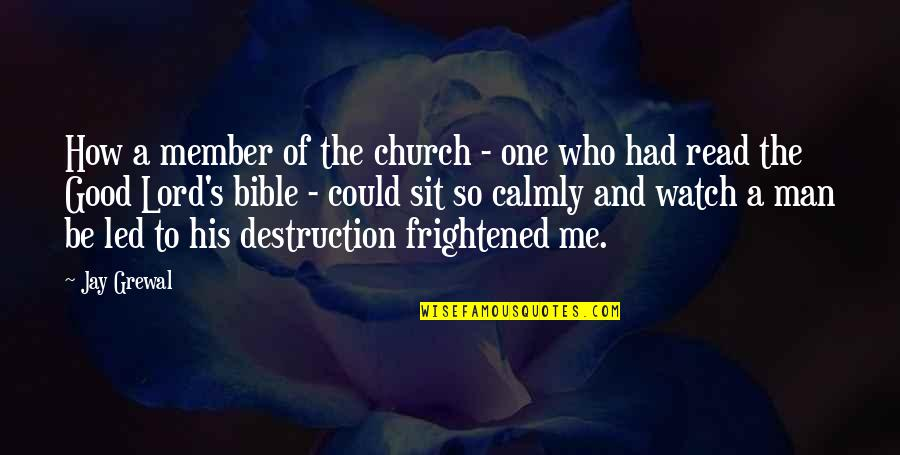 Church History Quotes By Jay Grewal: How a member of the church - one