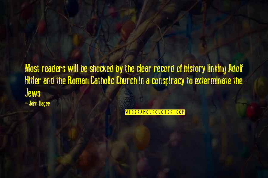 Church History Quotes By John Hagee: Most readers will be shocked by the clear
