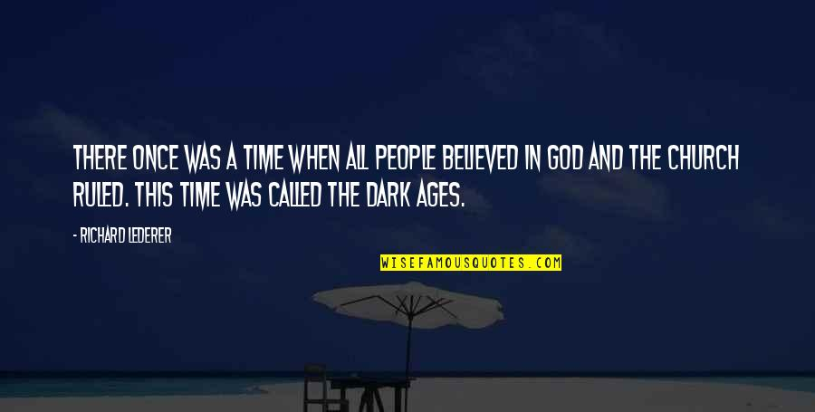 Church History Quotes By Richard Lederer: There once was a time when all people