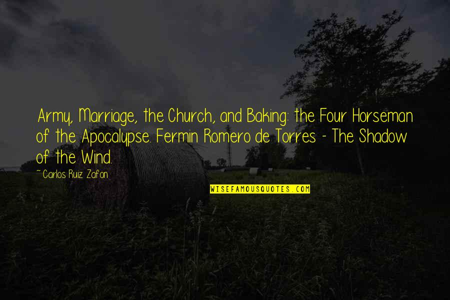 Church Marriage Quotes By Carlos Ruiz Zafon: Army, Marriage, the Church, and Baking: the Four