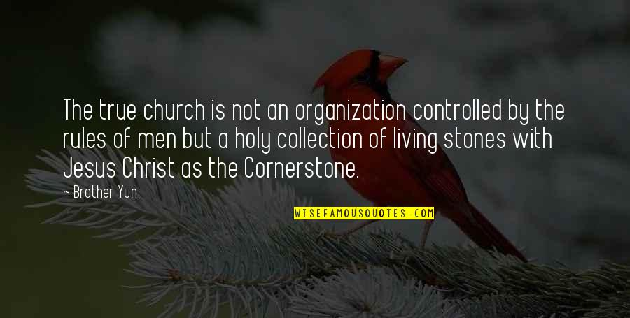 Church Of Christ Quotes By Brother Yun: The true church is not an organization controlled