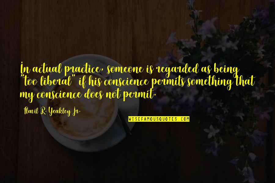 Church Of Christ Quotes By Flavil R. Yeakley Jr.: In actual practice, someone is regarded as being