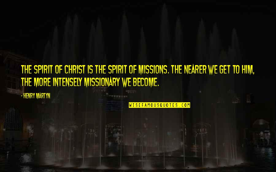 Church Of Christ Quotes By Henry Martyn: The spirit of Christ is the spirit of