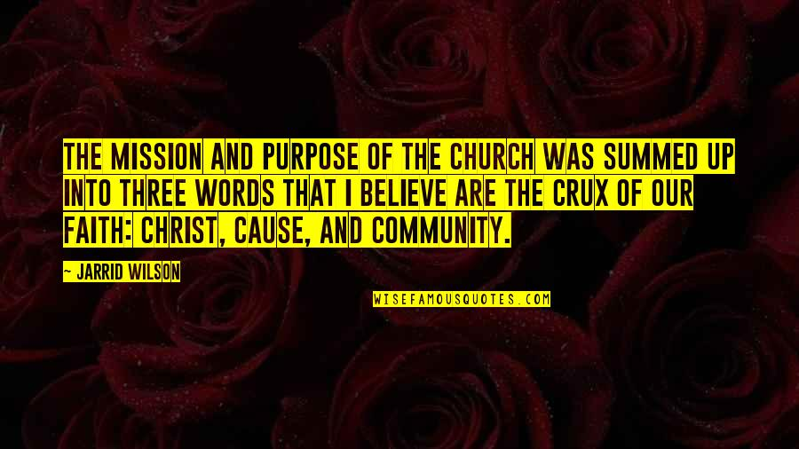 Church Of Christ Quotes By Jarrid Wilson: the mission and purpose of the church was