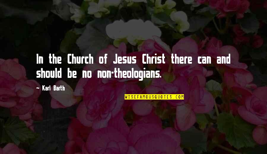 Church Of Christ Quotes By Karl Barth: In the Church of Jesus Christ there can