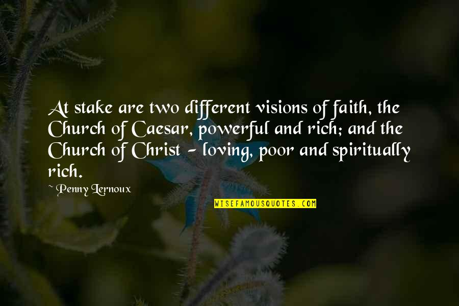 Church Of Christ Quotes By Penny Lernoux: At stake are two different visions of faith,