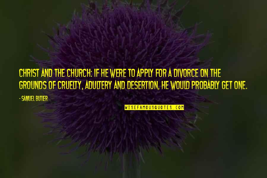 Church Of Christ Quotes By Samuel Butler: Christ and The Church: If he were to