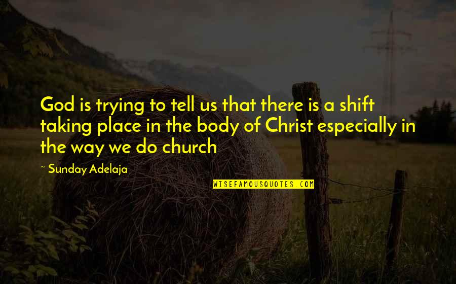 Church Of Christ Quotes By Sunday Adelaja: God is trying to tell us that there
