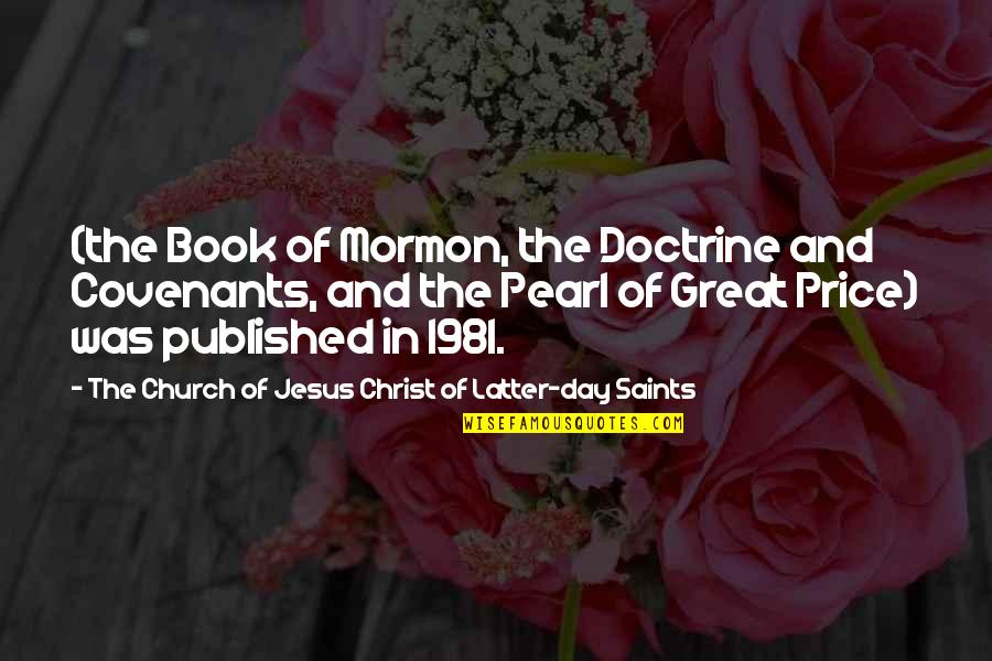 Church Of Christ Quotes By The Church Of Jesus Christ Of Latter-day Saints: (the Book of Mormon, the Doctrine and Covenants,