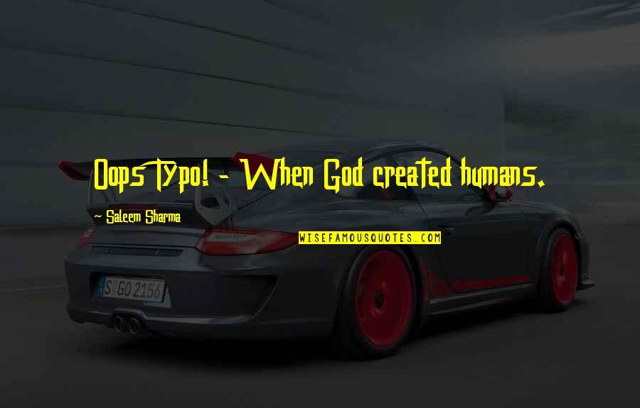 Ciclo Da Vida Quotes By Saleem Sharma: Oops Typo! - When God created humans.