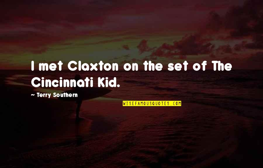 Cincinnati's Quotes By Terry Southern: I met Claxton on the set of The
