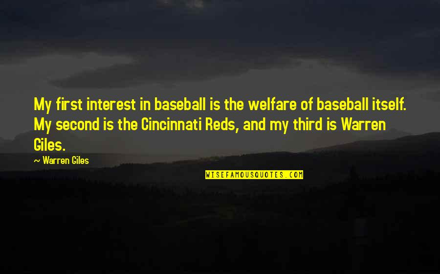 Cincinnati's Quotes By Warren Giles: My first interest in baseball is the welfare