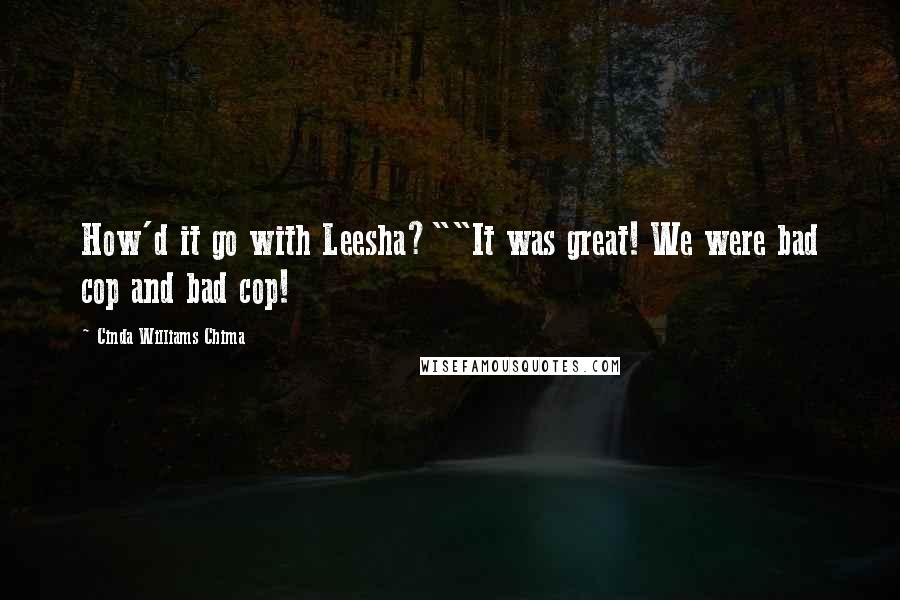 "Cinda Williams Chima quotes: How'd it go with Leesha?""""It was great! We were bad cop and bad cop!"