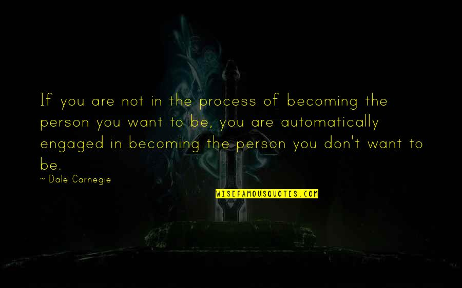 Cinderella Story Funny Quotes By Dale Carnegie: If you are not in the process of
