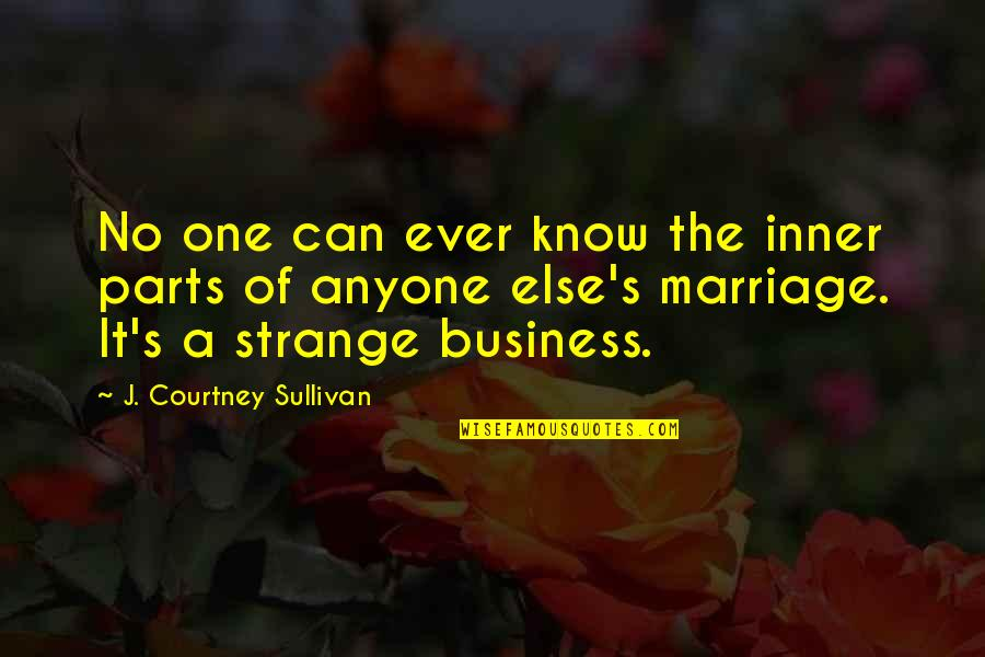Cinderella Wedding Invitation Quotes By J. Courtney Sullivan: No one can ever know the inner parts