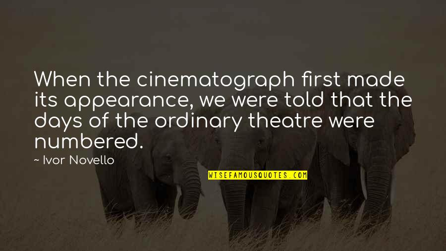 Cinematograph Quotes By Ivor Novello: When the cinematograph first made its appearance, we