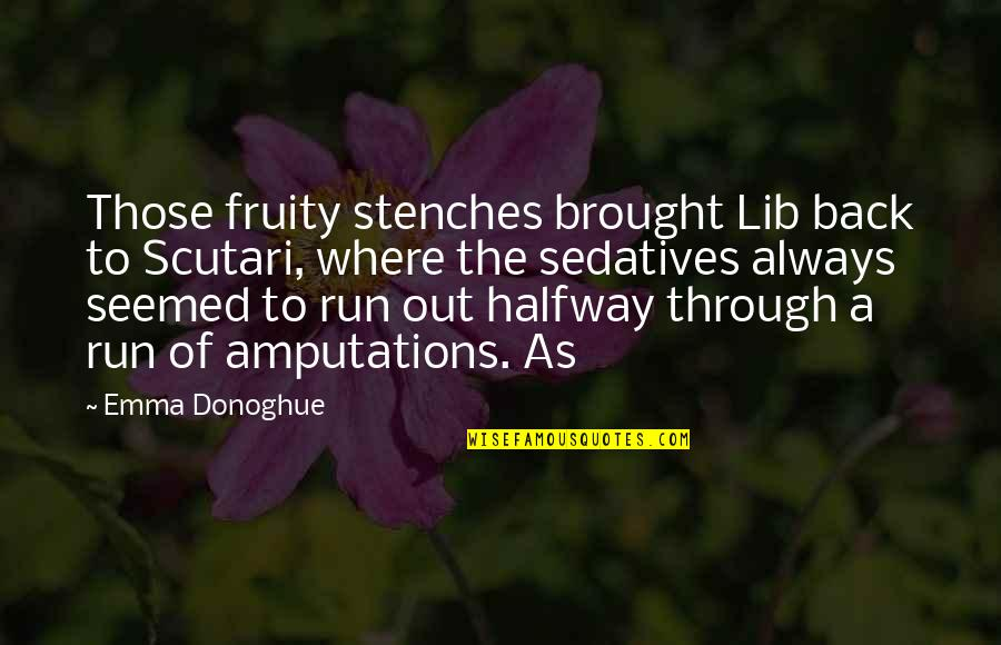 Circumstantially Quotes By Emma Donoghue: Those fruity stenches brought Lib back to Scutari,